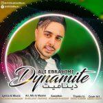 دانلود آهنگ جدید علی ابراهیمی بنام دینامیت